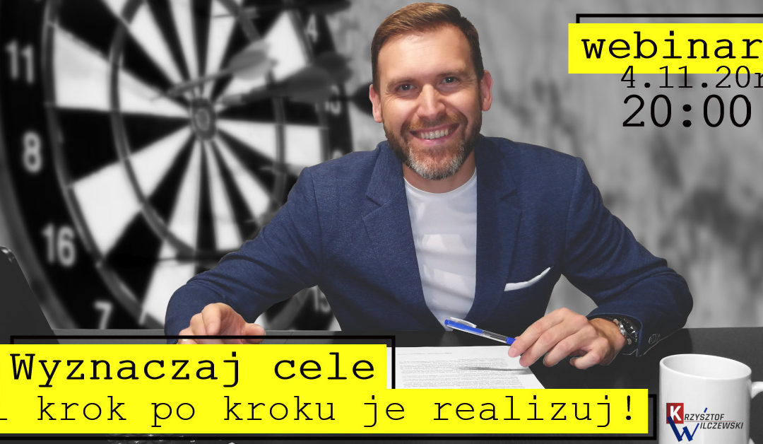 """#AlfabetRozwoju – """"C"""" jak Cel. Wyznaczaj Cele i krok po kroku je realizuj!!! webinar on-line"""
